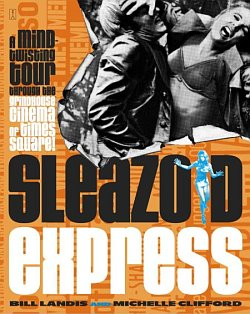 Sleazoid Express by Bill Landis & Michelle Clifford